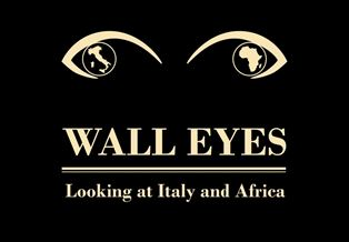 """WALL EYES. LOOKING AT ITALY AND AFRICA"": LA MOSTRA ITINERANTE DAL SUDAFRICA A ROMA"