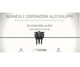 BUSINESS E COOPERAZIONE ALLO SVILUPPO: A FIRENZE WORKSHOP SULLE OPPORTUNITÀ DEL BANDO AICS FOR PROFIT