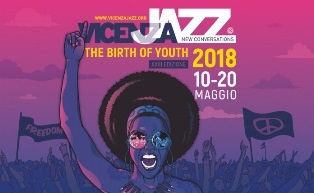 """THE BIRTH OF YOUTH"": XXIII EDIZIONE DEL FESTIVAL NEW CONVERSATIONS - VICENZA JAZZ"