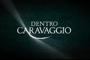 DENTRO CARAVAGGIO: A MILANO L'ANTEPRIMA DEL DOCU-FILM FIRMATO DA FRANCESCO FEI