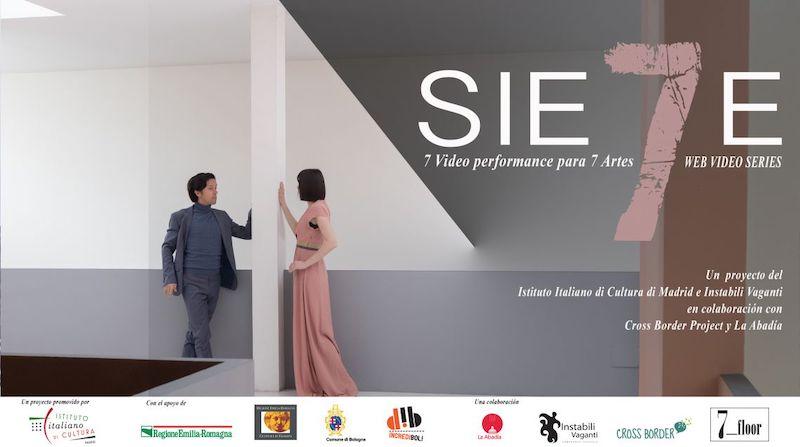 """""""SIE7E"""": l'architerìttra inaugura la web serie performativa di Instabili Vaganti e IIC Madrid"""