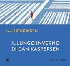 """""""IL LUNGO INVERNO DI DAN KASPERSEN"""" DI LEVI HENRIKSEN"""