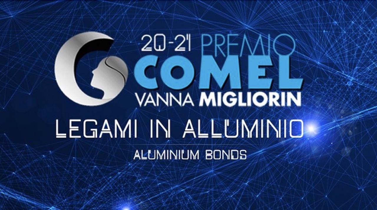 """""""Legami in Alluminio"""": i 13 finalisti del Premio COMEL Vanna Migliorin Arte Contemporanea 2020-21"""