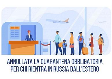 ANNULLATA LA QUARANTENA OBBLIGATORIA PER CHI RIENTRA IN RUSSIA DALL