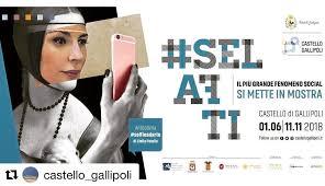 PROSEGUE A GALLIPOLI #SELFATI LA MOSTRA DEDICATA AL SELFIE