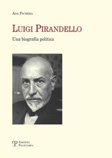 """""""LUIGI PIRANDELLO"""": A FIRENZE LA BIOGRAFIA POLITICA DI ADA FICHERA"""