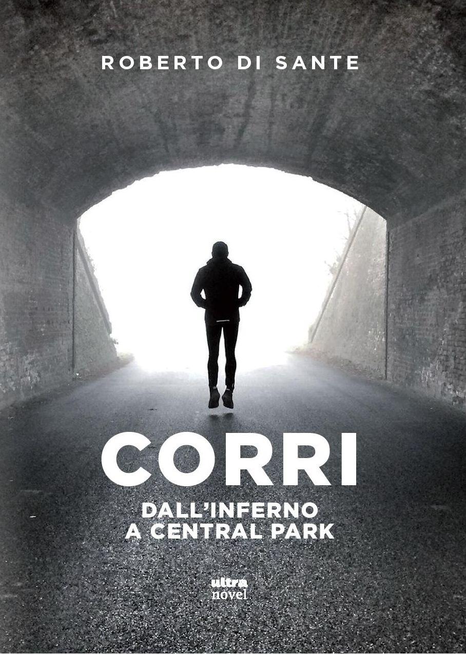 """""""CORRI DALL'INFERNO A CENTRAL PARK"""": ALLA DANTE IL NUOVO ROMANZO DI ROBERTO DI SANTE"""