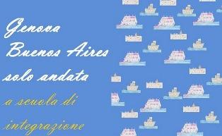 """""""GENOVA BUENOS AIRES SOLO ANDATA - A SCUOLA DI INTEGRAZIONE"""" IN MOSTRA A RENAZZO DI CENTO"""