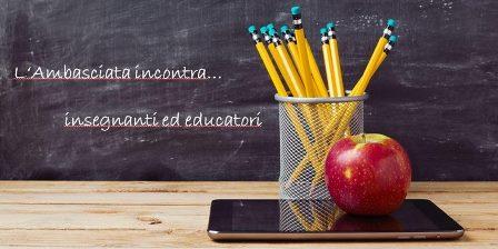 L'AMBASCIATA INCONTRA… INSEGNANTI ED EDUCATORI