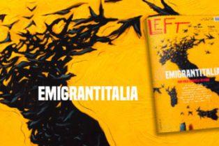 """""""EMIGRANTITALIA"""" DA DOMANI IL NUOVO NUMERO DI LEFT IN EDICOLA"""