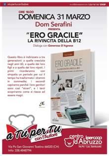 """""""ERO GRACILE: LA RIVINCITA DELLA B12"""" DA NEW YORK IL LIBRO DI DOM SERAFINI"""