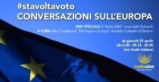 #STAVOLTAVOTO - CONVERSAZIONI SULL'EUROPA. UN NUOVO SPECIALE DI RADIO ABM