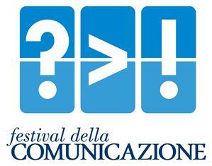 FESTIVAL DELLA COMUNICAZIONE: LA IV EDIZIONE È UN VIAGGIO ATTRAVERSO LE CONNESSIONI