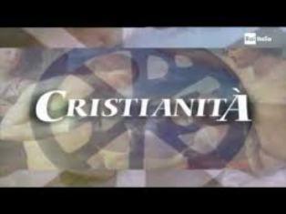 CRISTIANITÀ: DOMANI NUOVA PUNTATA SU RAI ITALIA