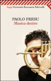 """""""LA MUSICA DENTRO"""": PAOLO FRESU APRE IL FESTIVAL SPECIAL GUEST DI ROMA"""