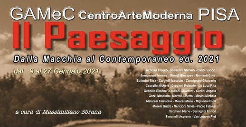 """""""Il Paesaggio: Dalla Macchia al Contemporaneo / Edizione 2021"""" al GAMeC di Pisa"""