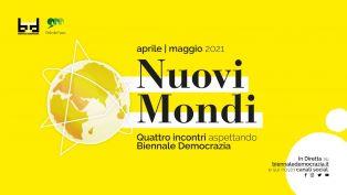 """Polo del '900 e Biennale Democrazia presentano il programma """"Nuovi Mondi"""""""