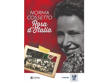 """""""Norma Cossetto. Rosa d'Italia"""": il libro del Comitato 10 febbraio"""