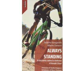 """Incontri inaspettati lungo la strada: """"Always Standing"""" arriva in libreria"""