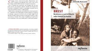 """""""BREST"""": AMORE IN POLONIA AI TEMPI DELLA 2° GUERRA MONDIALE NEL LIBRO DI ANTONELLA RONCAROLO"""