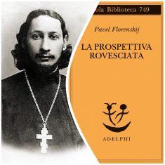 """""""LA PROSPETTIVA ROVESCIATA"""" DI PAVEL FLORENSKIJ: UNA RECENSIONE - Nicola F. Pomponio"""