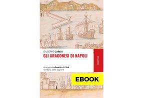 Gli Aragonesi di Napoli: il nuovo libro di Giuseppe Caridi