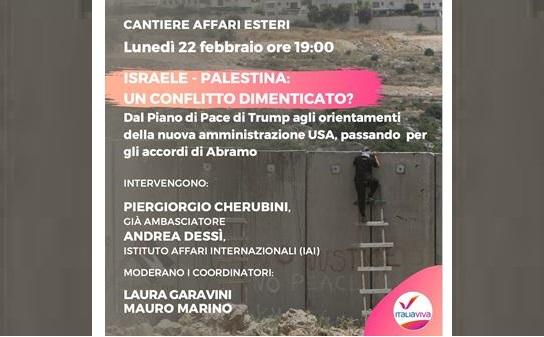 Conflitto Israele-Palestina: lunedì dibattito del Cantiere Esteri di Italia Viva con Garavini e Marino