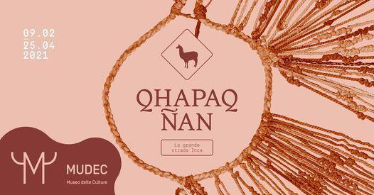 """""""QHAPAQ ÑAN. La grande strada Inca"""" al Mudec di Milano"""