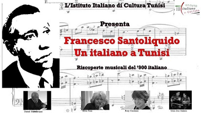 """""""FRANCESCO SANTOLIQUIDO, UN ITALIANO A TUNISI. RISCOPERTE MUSICALI DEL 900 ITALIANO"""""""