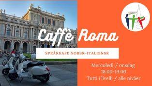 """Caffé Roma: Språkkafe Norsk – Italiensk"": mercoledì nuovo appuntamento con ITAT - Italiani a Trondheim"