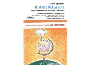 Il senso della sete: l'acqua tra geopolitica, diritti, arte e spiritualità nel libro di Fausta Speranza