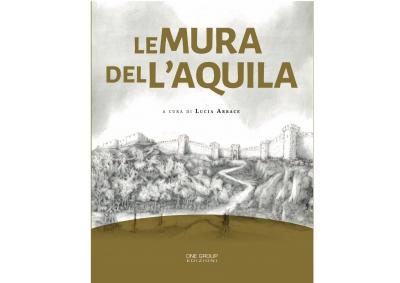 """AL MUSEO NAZIONALE D'ABRUZZO LA PRESENTAZIONE DEL VOLUME """"LE MURA DELL'AQUILA"""" DI LUCIA ARBACE"""