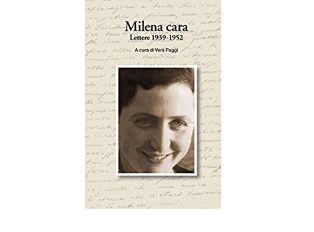 """""""Milena cara – Lettere 1939-1952"""": in libreria l'ultimo libro di Vera Paggi"""