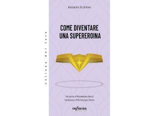 COME DIVENTARE UNA SUPEREROINA: IL LIBRO DI ALESSANDRA DE SIMONE