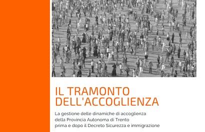 """IL TRAMONTO DELL'ACCOGLIENZA IN TRENTINO NEL """"QUADERNO"""" DI FONDAZIONE MIGRANTES"""
