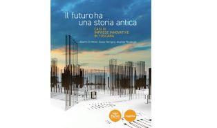 """""""Il futuro ha una storia antica"""": 11 imprese innovative in Toscana nel libro della Sant'Anna"""