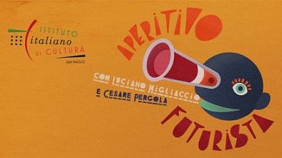A SAN PAOLO APERITIVO FUTURISTA ON-LINE CON LUCIANO MIGLIACCIO E CESARE PERGOLA