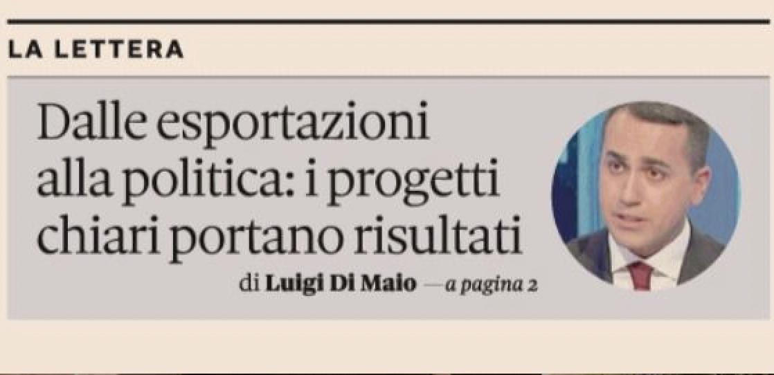 """Lettera del Ministro Luigi Di Maio a """"Il Sole 24 Ore"""": """"Dalle esportazioni alla politica: i progetti chiari portano risultati"""""""