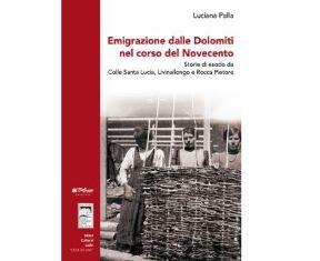Emigrazione dalle Dolomiti nel corso del Novecento: nuova pubblicazione dell'Abm