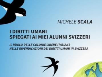 """""""I diritti umani spiegati ai miei alunni svizzeri"""": il ruolo delle Colonie libere nel libro di Michele Scala"""