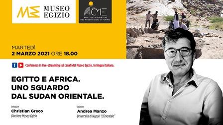 """""""Egitto e Africa. Uno sguardo dal Sudan orientale"""": Andrea Manzo al Museo Egizio di Torino"""