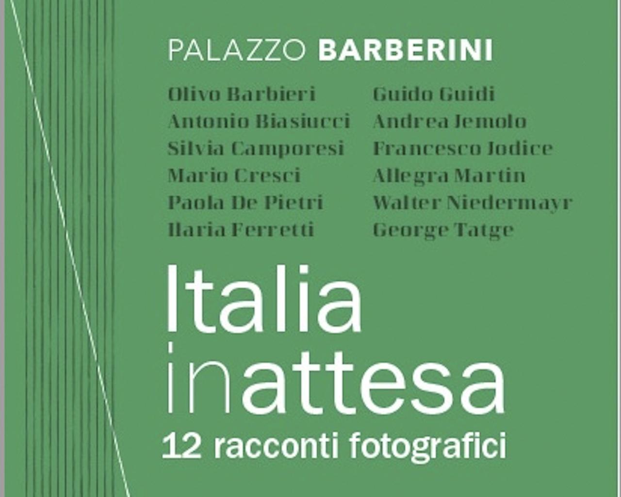 """""""Italia in-attesa"""": a Palazzo Barberini in Roma 12 racconti fotografici d'autore"""