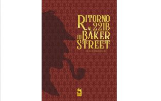 """""""Ritorno al 221B di Baker Street"""": in libreria l'edizione speciale numerata del romanzo di Emanuele Pellecchia"""