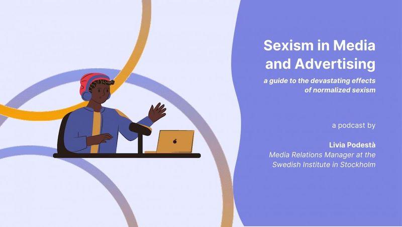 """""""Sessismo nei Media e nella Pubblicità – Guida agli effetti devastanti del sessismo normalizzato"""": il podcast in due puntate dell'IIC di Stoccolma"""