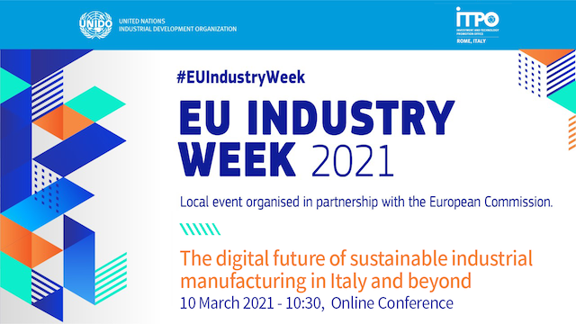"""Il futuro digitale dell'industria manifatturiera sostenibile in Italia e oltre"": la conferenza di UNIDO e ITPO Italy all'EU Industry Week 2021"