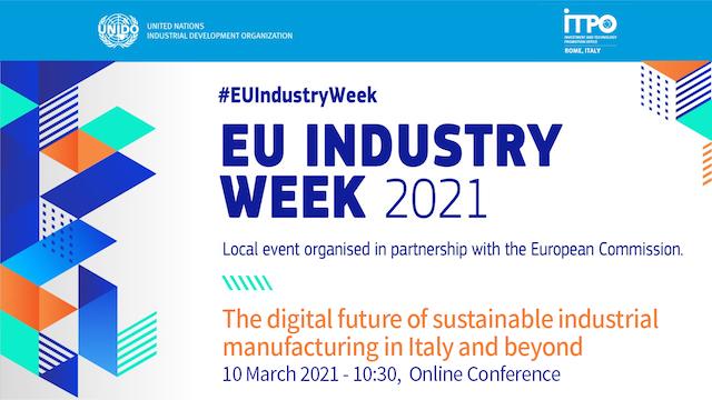 """""""Il futuro digitale dell'industria manifatturiera sostenibile in Italia e oltre"""": la conferenza di UNIDO e ITPO Italy all'EU Industry Week 2021"""