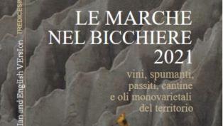 """""""Le Marche nel bicchiere 2021"""": uscita la guida dell'eccellenza enologica e olearia regionale"""