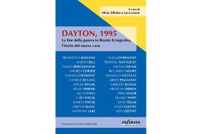 DAYTON, 1995: DIPLOMAZIA ED ESSERI UMANI NEL VOLUME A CURA DI SILVIO ZILIOTTO E LUCA LEONE