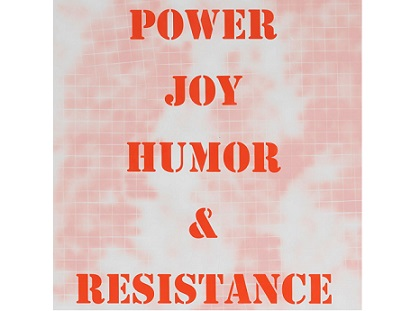 """Power Joy Humor Resistance"": Monica Bonvicini all"