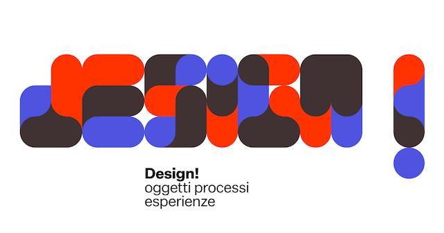 """Apre a Parma la mostra """"Design! Oggetti, processi, esperienze"""""""